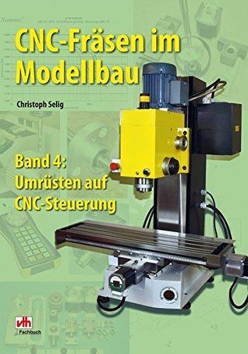 CNC Fräsen im Modellbau Band 4